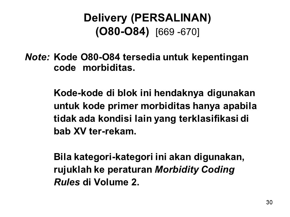 Delivery (PERSALINAN) (O80-O84) [669 -670]